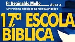 Sincretismo Religioso no Meio Evangélico | Pr Reginaldo Mello | Aula 4
