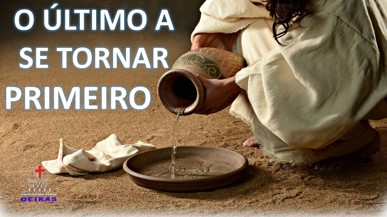 O ÚLTIMO A SE TORNAR PRIMEIRO