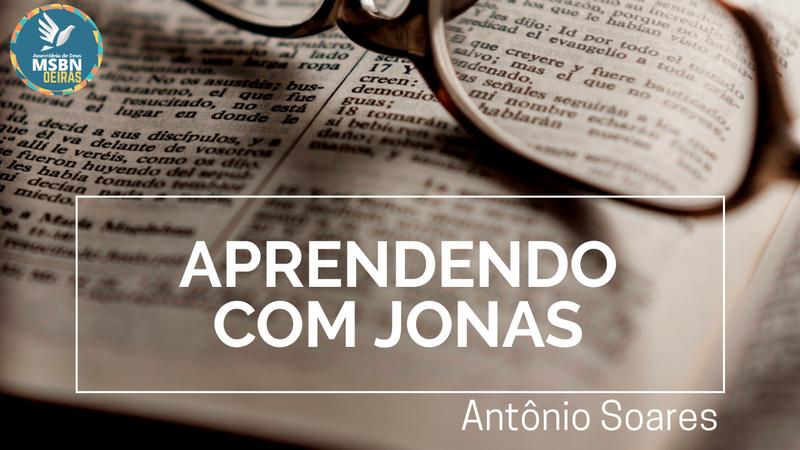 APRENDENDO COM JONAS | Antônio Soares