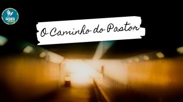O CAMINHO DO PASTOR