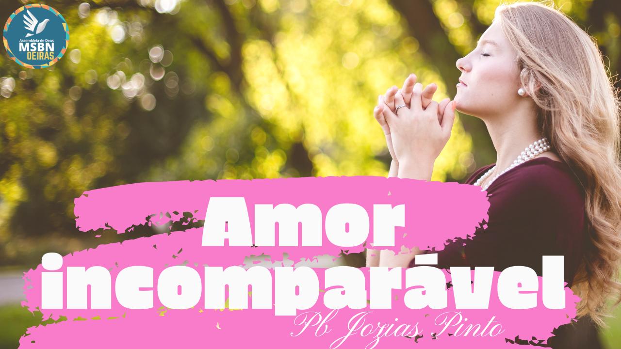 AMOR INCOMPARÁVEL | Pb Jozias Pinto
