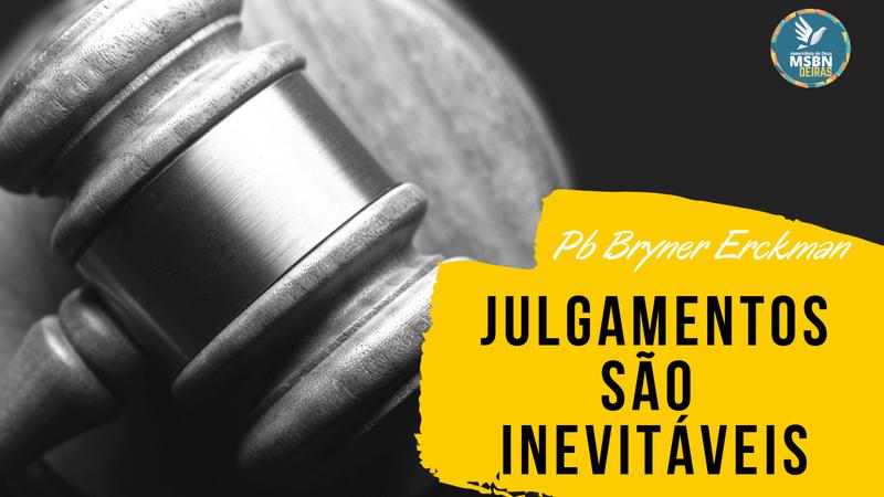 JULGAMENTOS SÃO INEVITÁVEIS | Pb Brayner Erckman