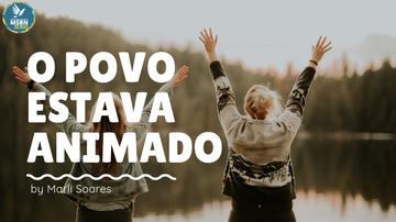 O POVO ESTAVA ANIMADO | Marli Soares