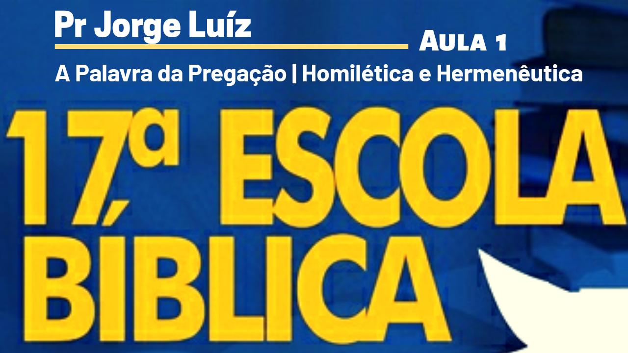 A Palavra da Pregação   Pr Jorge Luiz   Aula 1