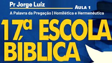A Palavra da Pregação | Pr Jorge Luiz | Aula 1