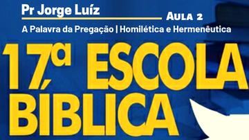 A Palavra da Pregação | Pr Jorge Luiz | Aula 2