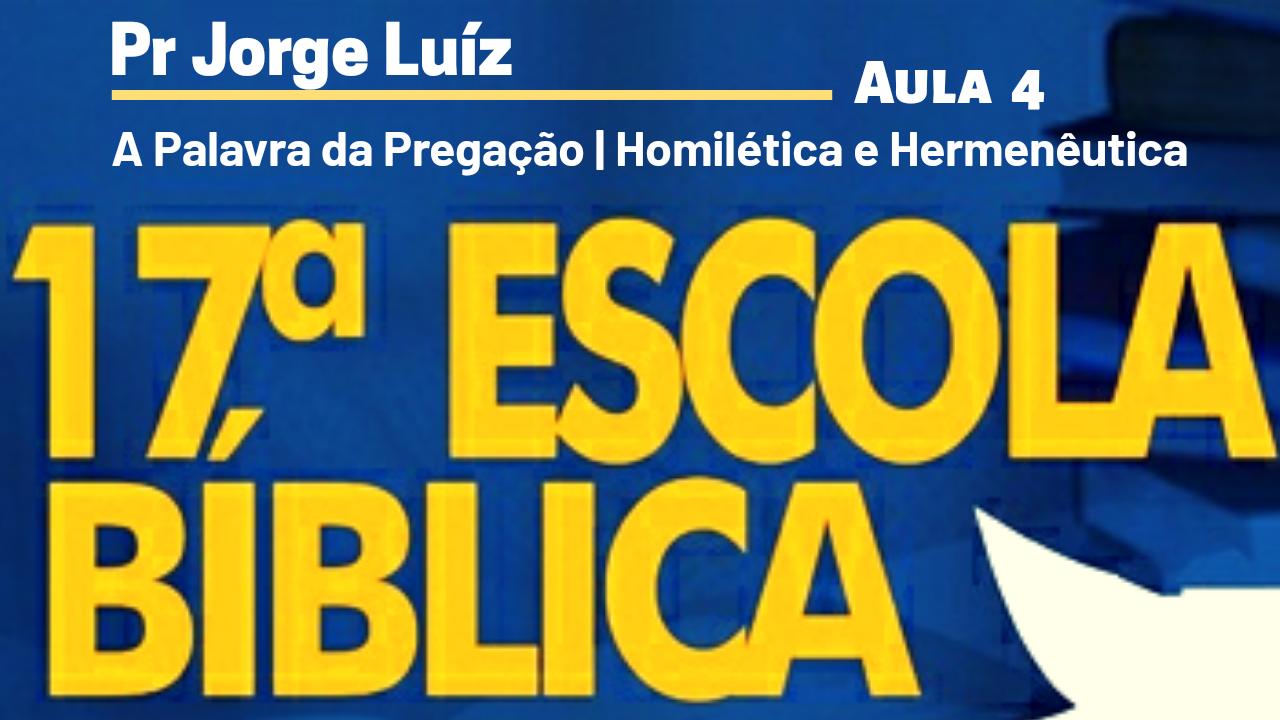 A Palavra da Pregação | Pr Jorge Luiz | Aula 4