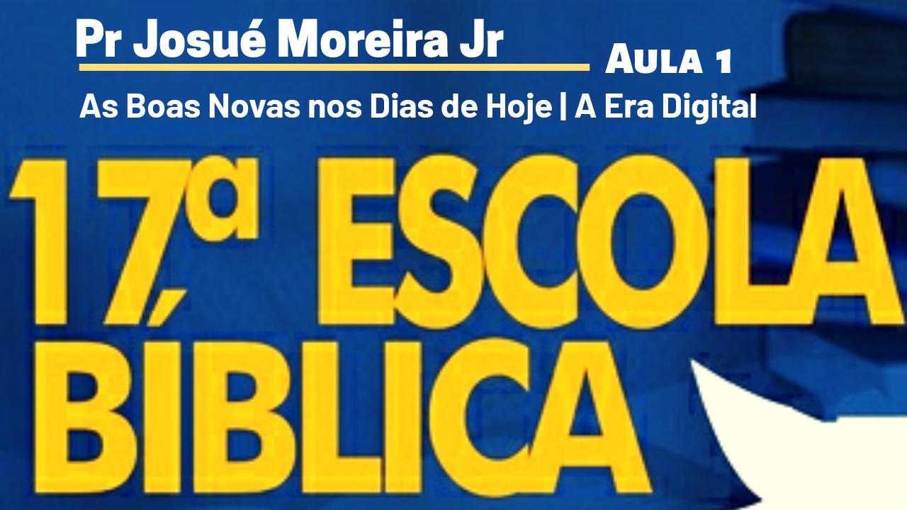 As Boas Novas nos dias de Hoje | Pr Josué Moreira Jr | Aula 1