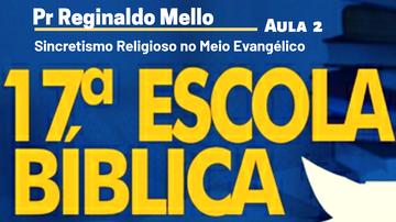 Sincretismo Religioso no Meio Evangélico | Pr Reginaldo Mello | Aula 2