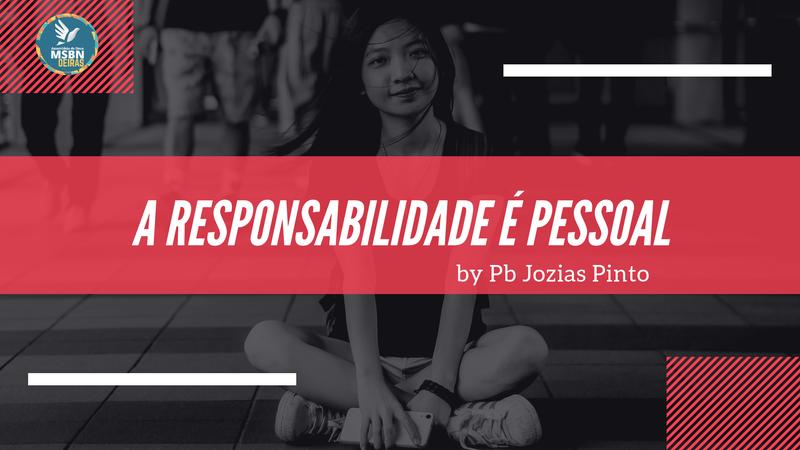 A RESPONSABILIDADE É PESSOAL | by Pb Jozias Pinto