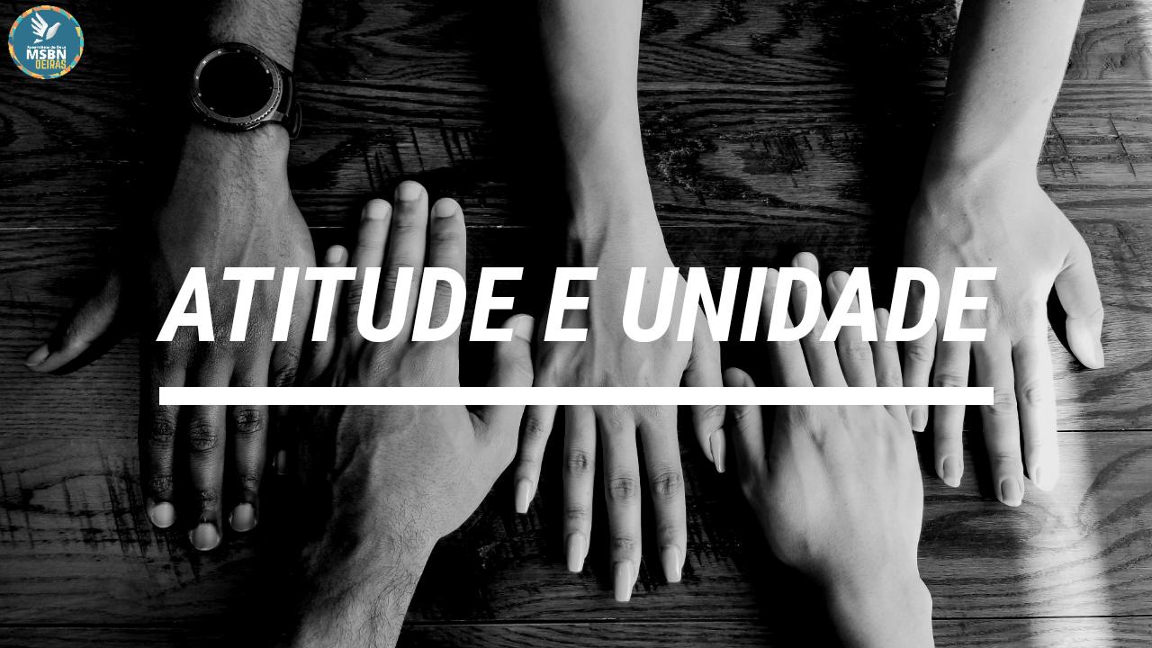 ATITUDE E UNIDADE