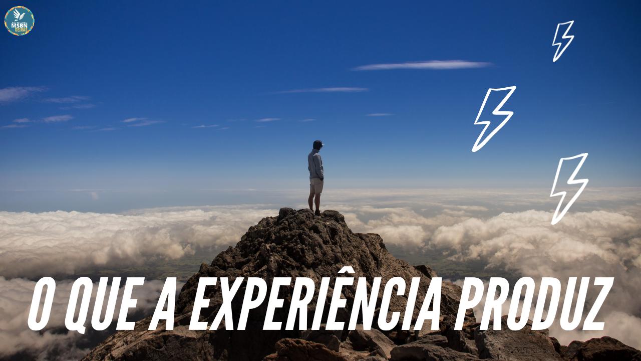 O QUE A EXPERIÊNCIA PRODUZ | Pr Vinícios Soares
