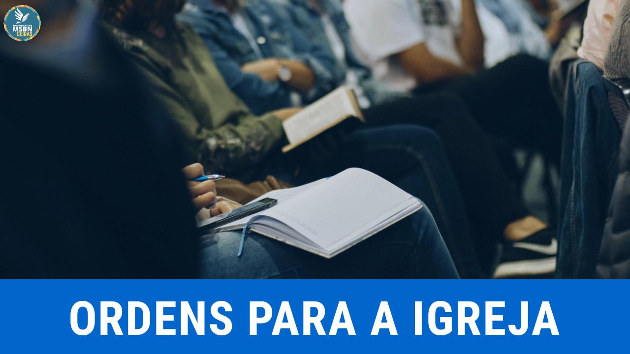 ORDENS PARA A IGREJA | Pr Josué Moreira Jr.