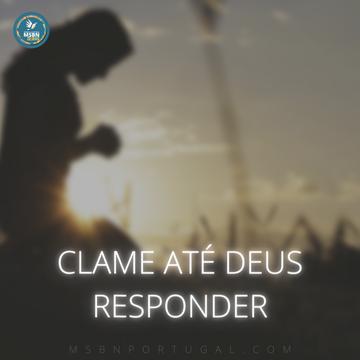 CLAME ATÉ DEUS RESPONDER   Ana Amaral