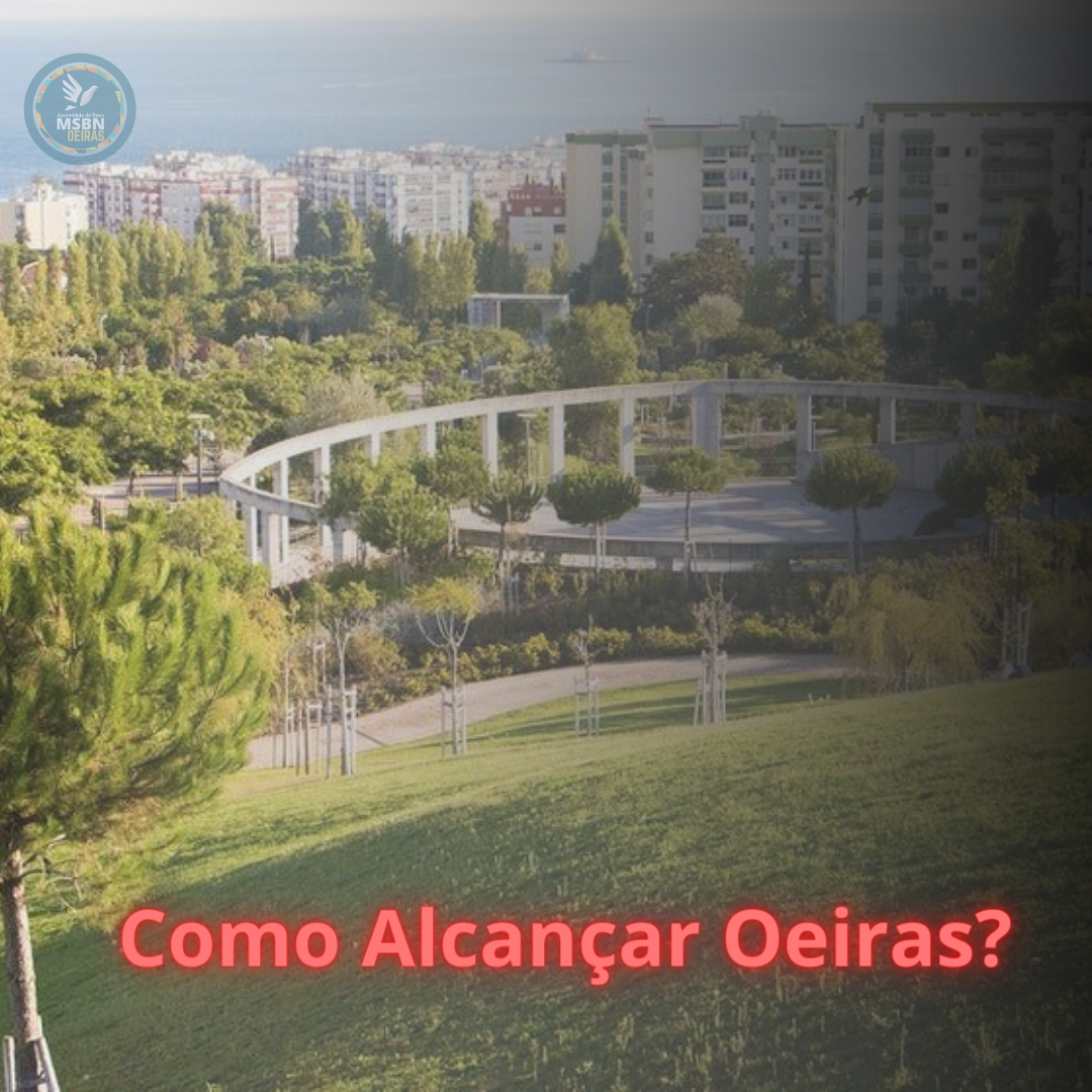 COMO ALCANÇAR OEIRAS | António Marcos Silva