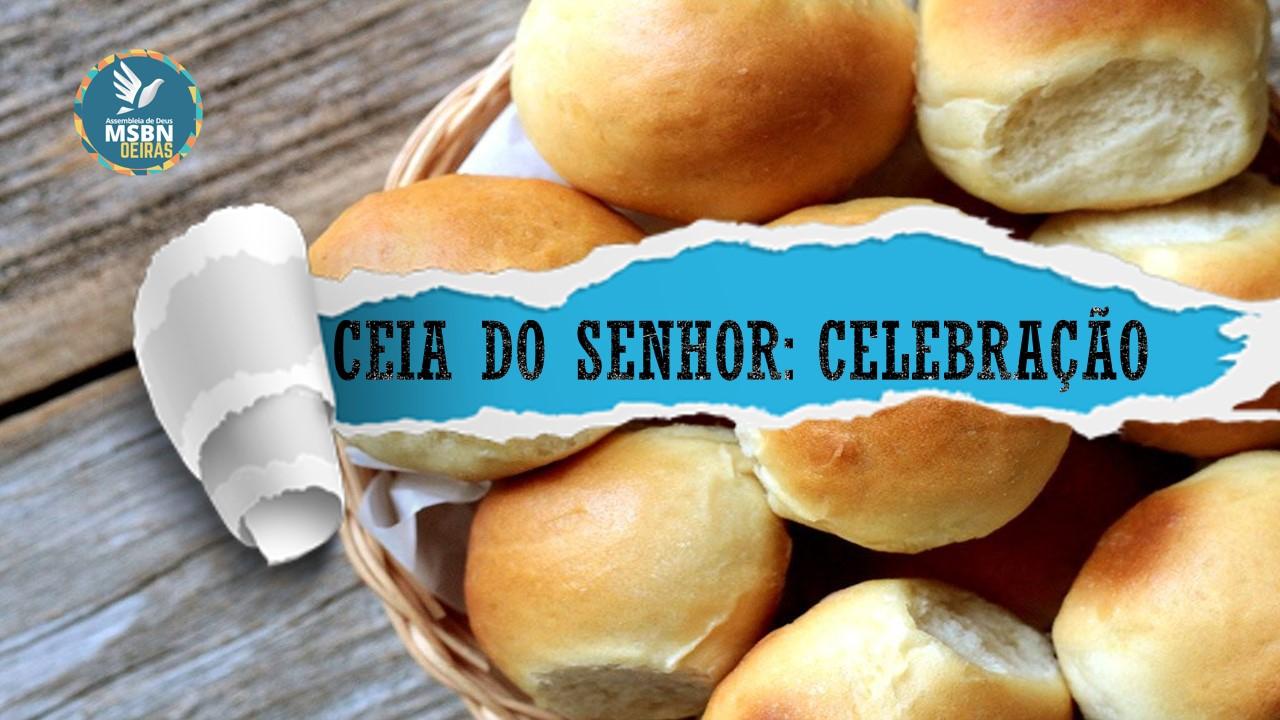 CEIA DO SENHOR: CELEBRAÇÃO | Pb Jozias Pinto