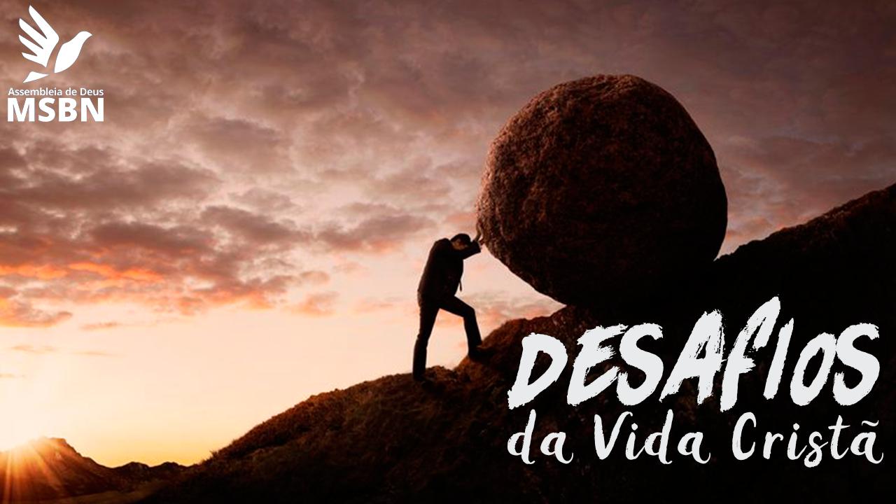 DESAFIOS DA VIDA CRISTÃ | António Soares