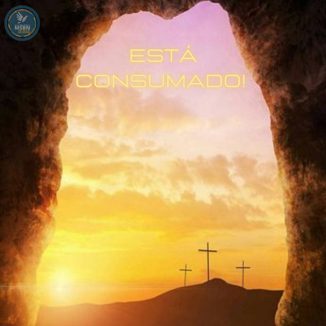 ESTÁ CONSUMADO! | Pr. Josué Moreira Jr.