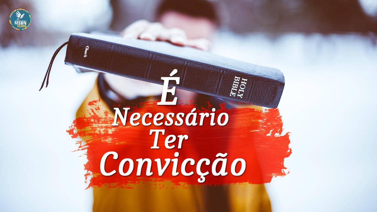 É NECESSÁRIO TER CONVICÇÃO | Isabela Ferreira