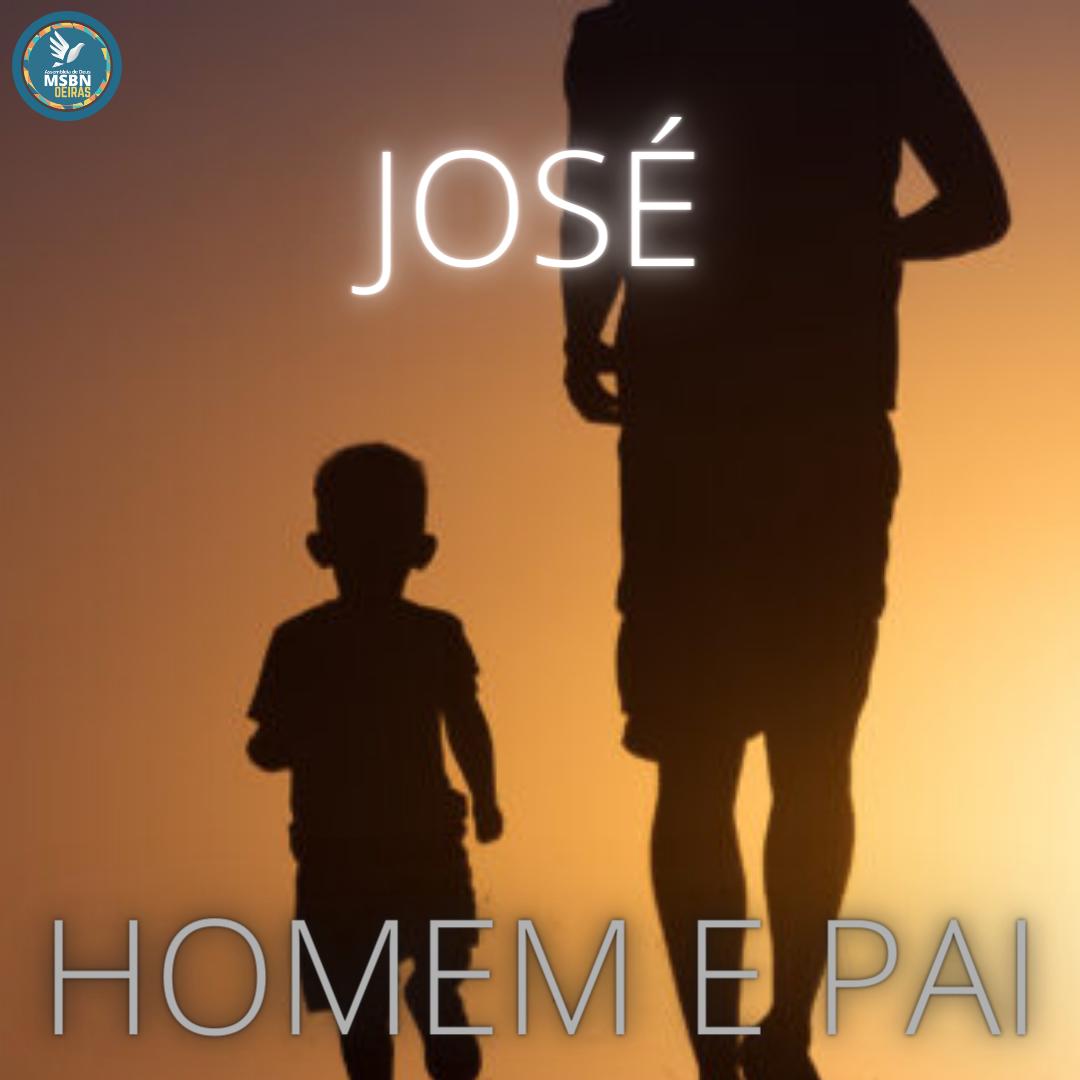 JOSÉ. HOMEM E PAI   Pr Josué Moreira Jr.