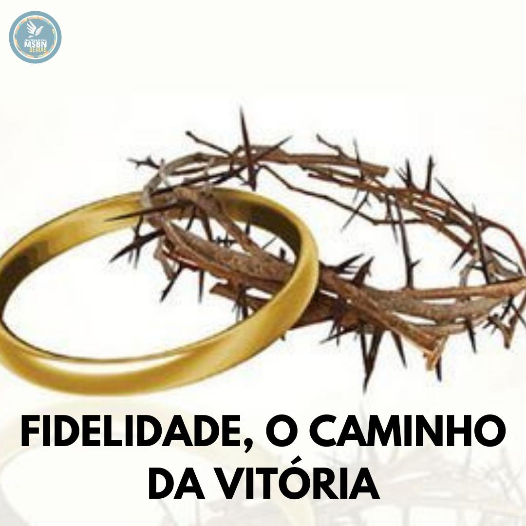 FIDELIDADE, O CAMINHO DA VITÓRIA | Pb Ricardo Antunes