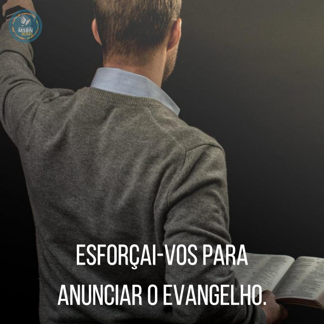 ESFORÇAI-VOS PARA ANUNCIAR O EVANGELHO   Pb Alexandre Bernardino