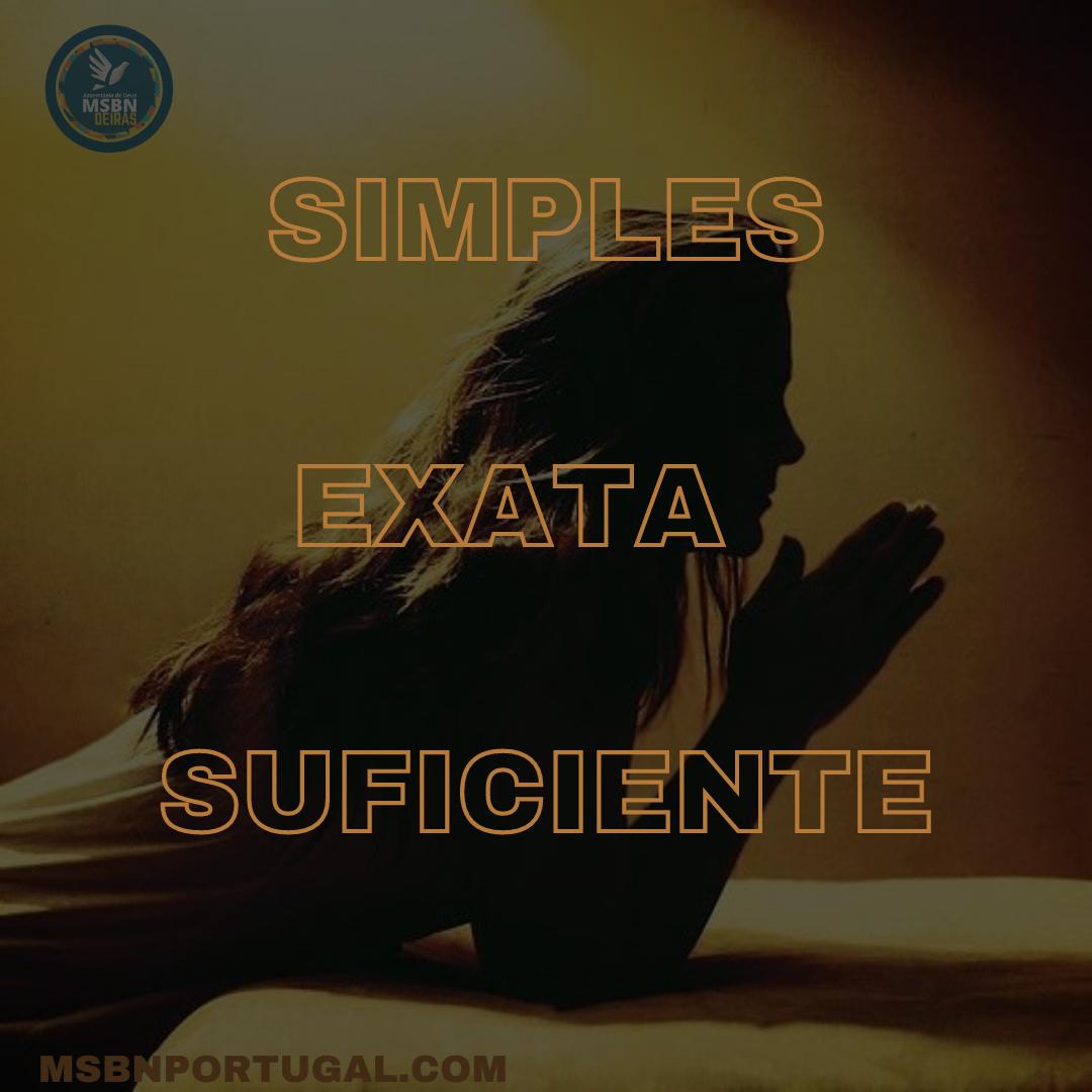 SIMPLES, EXATA E SUFICIENTE | Pr Josué Moreira Jr