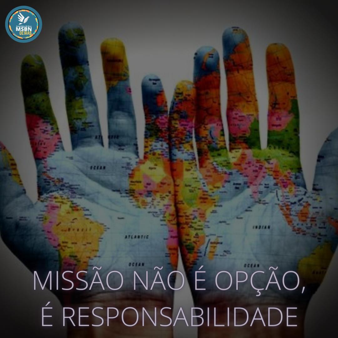 MISSÃO NÃO É OPÇÃO, É RESPONSABILIDADE   Pr Josué Moreira Jr.