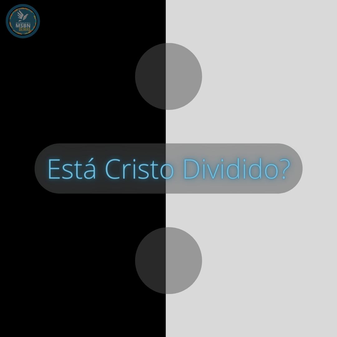 ESTÁ CRISTO DIVIDIDO? | Pr Josué Moreira Jr.
