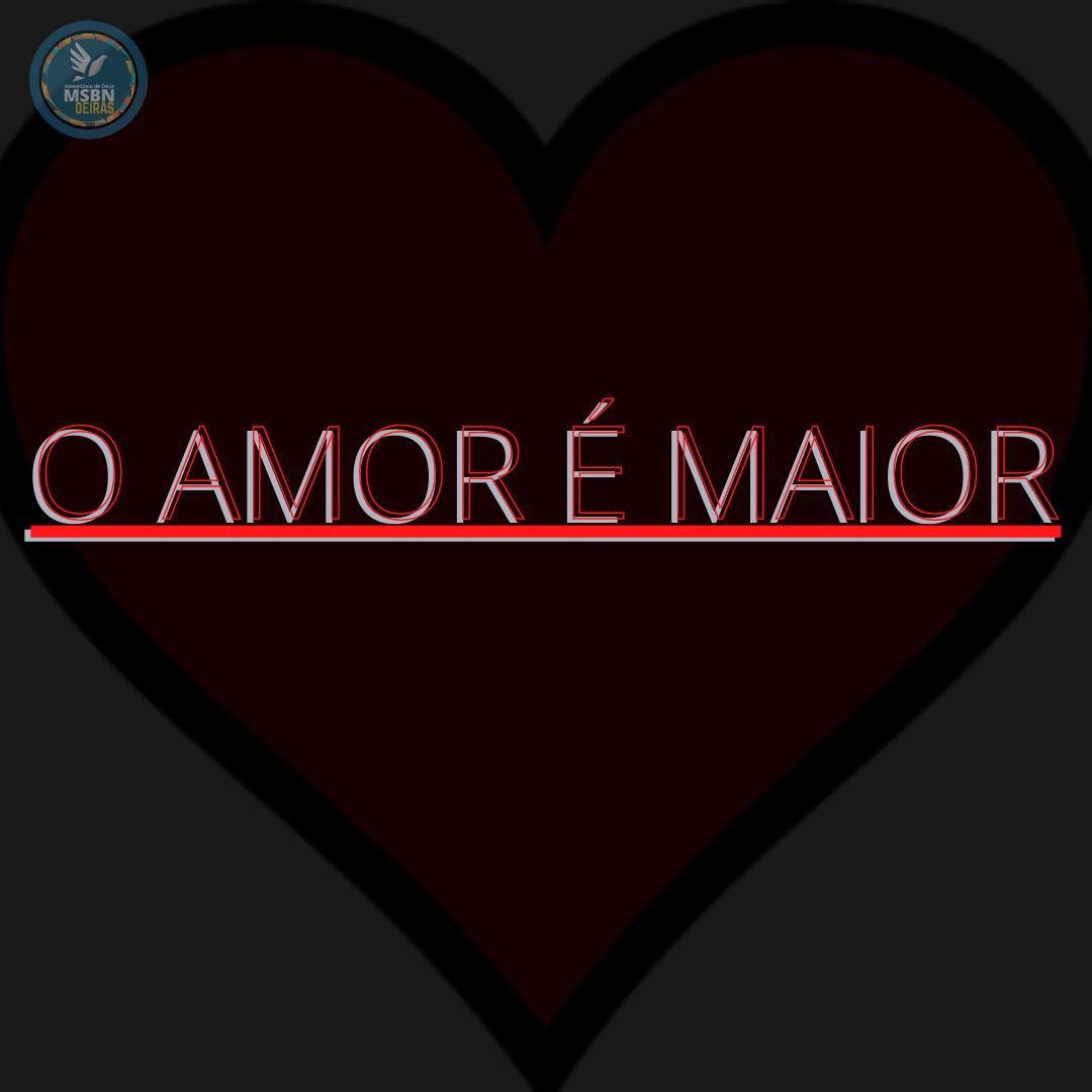 O AMOR É MAIOR | Pr Josué Moreira Jr