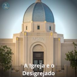 A IGREJA E O DESIGREJADO | Pr Josué Moreira Jr.