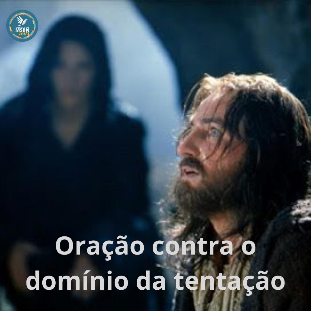 ORAÇÃO CONTRA O DOMÍNIO DA TENTAÇÃO | Pr Josué Moreira Jr