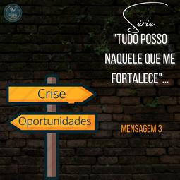 TUDO POSSO NAQUELE QUE ME FORTALECE   Mensagem 3   CRISE E OPORTUNIDADES   Bruno Amaral