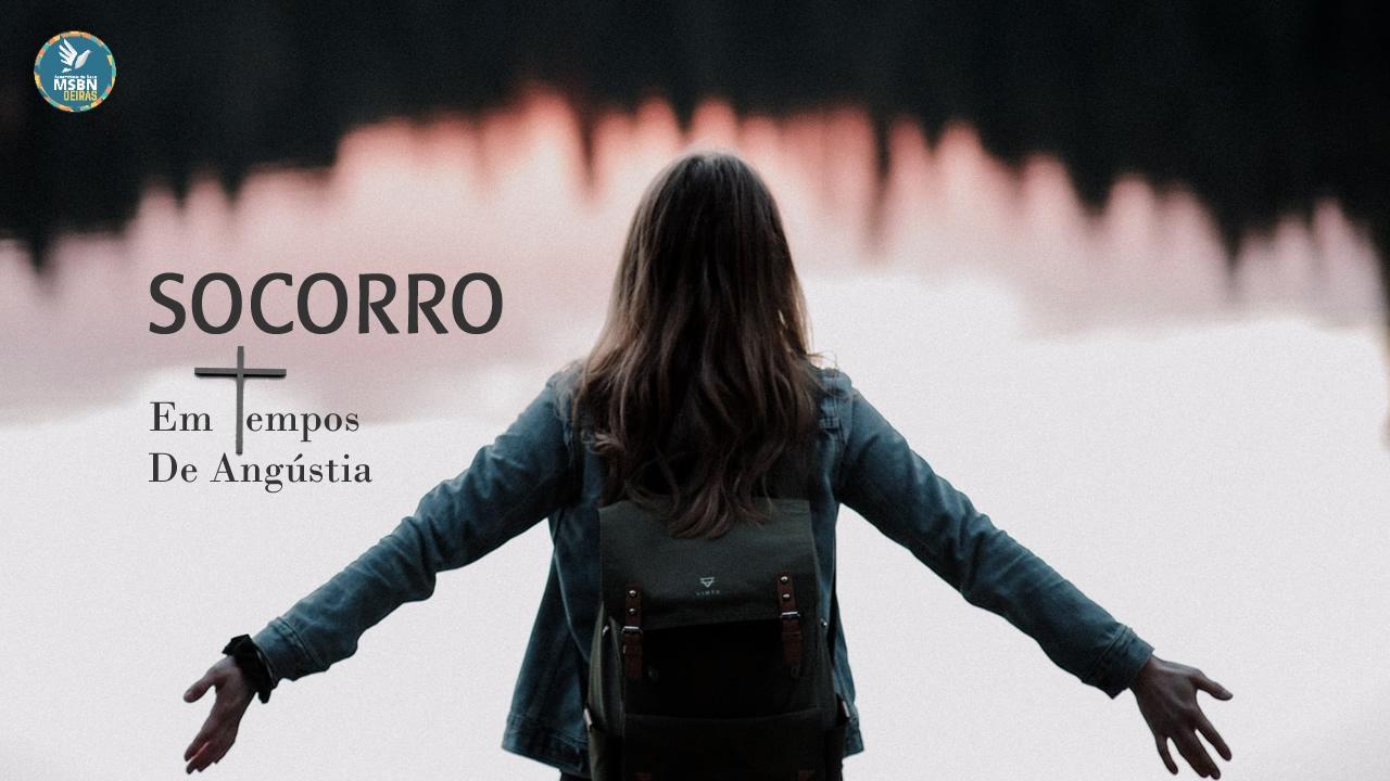SOCORRO EM TEMPOS DE ANGÚSTIA | Pb Jozias Pinto
