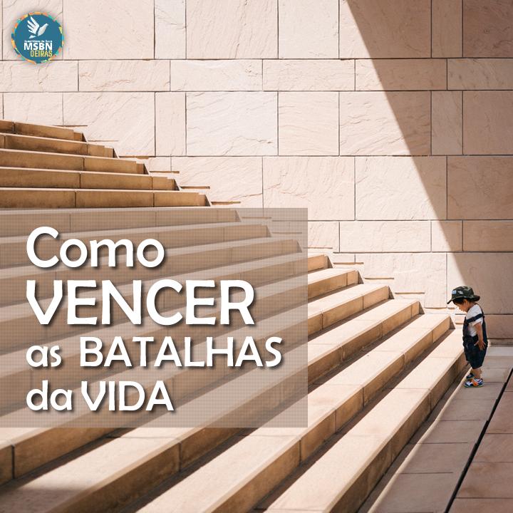 COMO VENCER AS BATALHAS DA VIDA | Paulo César Silva
