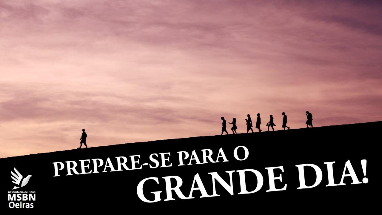 PREPARE-SE PARA O GRANDE DIA!